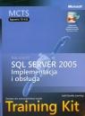 MCTS Egzamin 70-431 Implementacja i obsługa Microsoft SQL Server 2005 Training