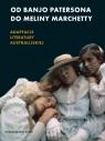 Od Banjo Patersona do Meliny MarchettyAdaptacje literatury australijskiej Helman Alicja, Olszowska Martyna