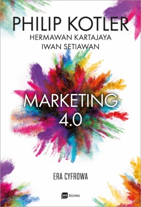 Marketing 4.0 Kotler Philip, Kartajaya Hermawan, Setiawan Iwan