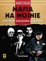 Mafia na wojnie Współpraca wielkich gangsterów z aliantami Newark Tim
