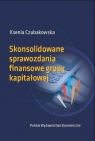 Skonsolidowane sprawozdania finansowe grupy kapitałowej Czubakowska Ksenia