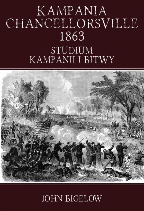 Kampania Chancellorsville 1863 Bigelow John