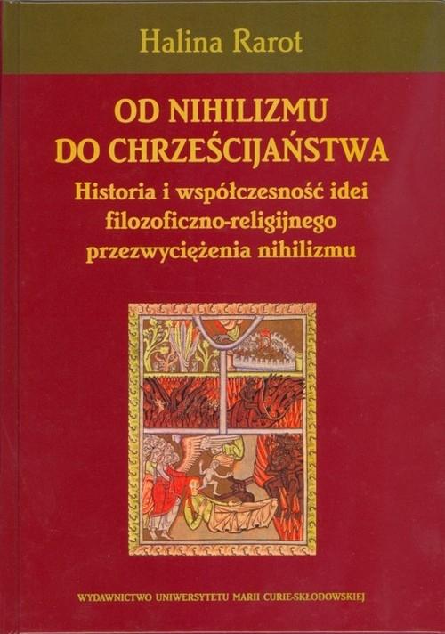 Od nihilizmu do chrześcijaństwa Rarot Halina