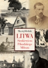 Litwa Sienkiewicza Piłsudskiego Miłosza