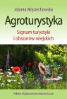 Agroturystyka Signum turystyki i obszarów wiejskich Wojciechowska Jolanta