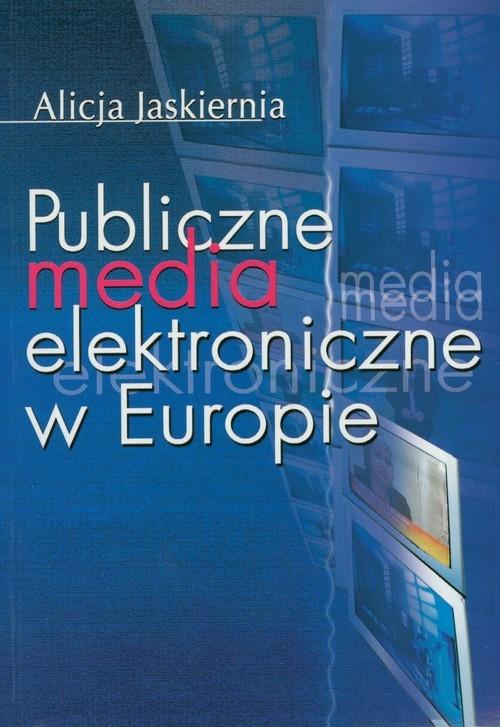 Publiczne media elektroniczne w Europie Jaskiernia Alicja