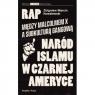Rap Między Malcolmem X a subkulturą gangowąa