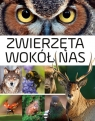 Zwierzęta wokół nas Encyklopedia ilustrowana