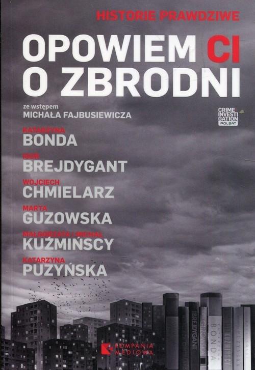Opowiem ci o zbrodni Chmielarz Wojciech, Kuźmińska Małgorzata, Guzowska Marta