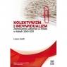 Kolektywizm i indywidualizm. Zachowania wyborcze w Polsce w latach 2001-2011 SCHEFFS ŁUKASZ