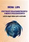 Efektywność działań marketingowych w mediach społecznościowych Iwona Lupa