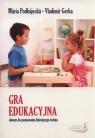 Gra edukacyjnaoknem do poznawania dziecięcego świata Podhajecka Maria, Gerka Vladimir