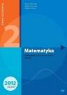 Matematyka 2 Podręcznik Zakres rozszerzonySzkoła ponadgimnazjalna Kurczab Marcin, Kurczab Elżbieta, Świda Elżbieta