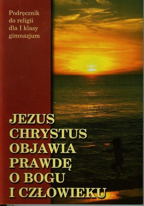 Jezus Chrystus objawia prawdę o Bogu i człowieku 1 Podręcznik