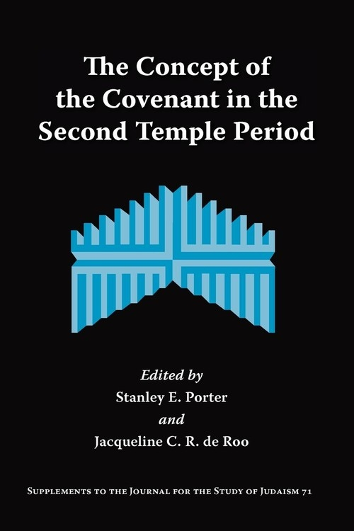 The Concept of the Covenant in the Second Temple Period