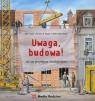 Uwaga, budowa! Jak się projektuje i buduje dom Toyka Rolf, Regos Ferenc B., Ossenkop Heike