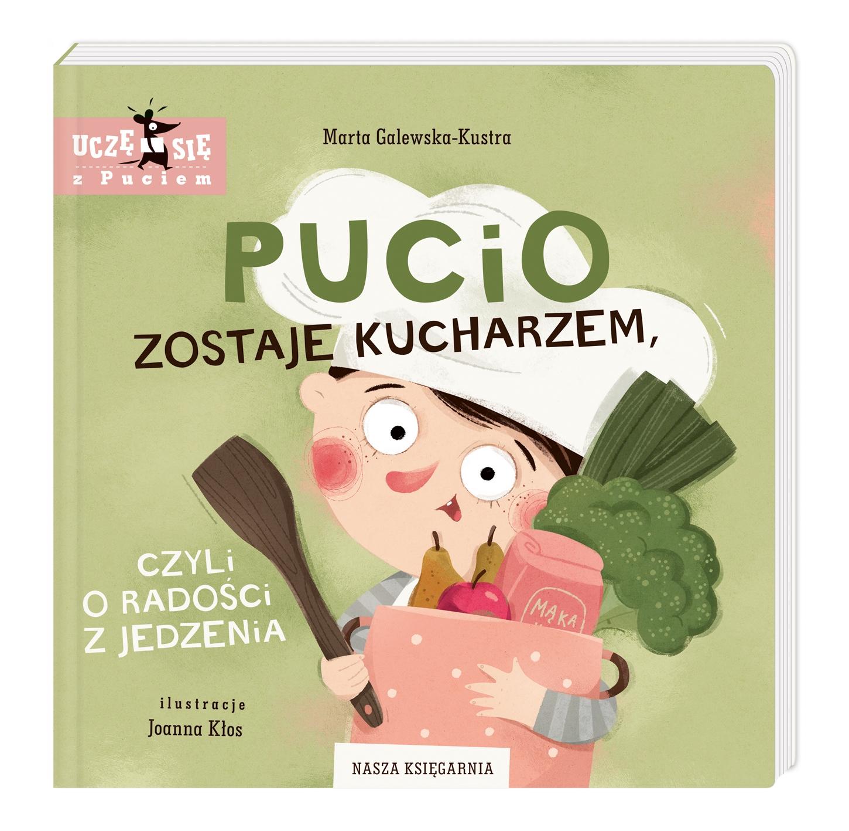 Pucio zostaje kucharzem, czyli o radości z jedzenia Marta Galewska-Kustra