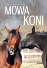 Mowa koni Rozmowy z końmi w ich języku Wilsie Sharon, Vogelt Gretchen
