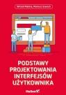 Podstawy projektowania interfejsów użytkownika Malina Witold, Szwoch Mariusz