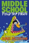 Middle School Field Trip Fiasco Patterson James