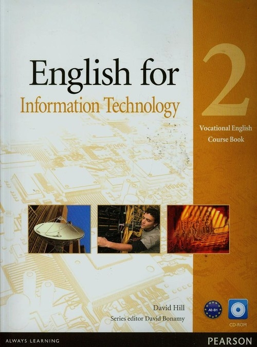 English for Information Technology 2 Vocational English Course Book + CD Hill David, Bonamy David