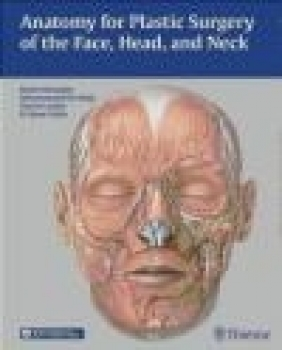 Anatomy for Plastic Surgery of the Face, Head and Neck Kaoichi Watanabe