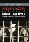 Przestępczość skazanych kobiet i mężczyzn w perspektywie biograficznej