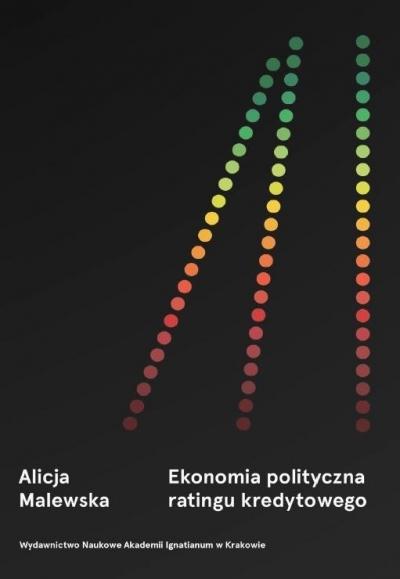 Ekonomia polityczna ratingu kredytowego Alicja Malewska