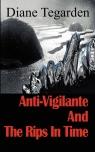 Anti-Vigilante and the Rips in Time