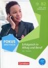 Fokus Deutsch B2 Erfolgreich in Alltag und Beruf Kurs- und Ubungsbuch als