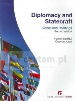 Diplomacy and Statecraft: Cases and Readings: 2nd Edition Kamal Siddiqui, Quamrul Alam