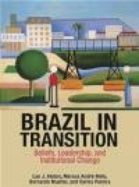 Brazil in Transition Carlos Pereira, Bernardo Mueller, Marcus Andre Melo