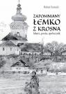 Zapomniany Łemko z Krosna. Lekarz, poeta, społecznik