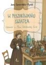 W poszukiwaniu światła Opowieść o Marii Skłodowskiej-Curie Czerwińska-Rydel Anna
