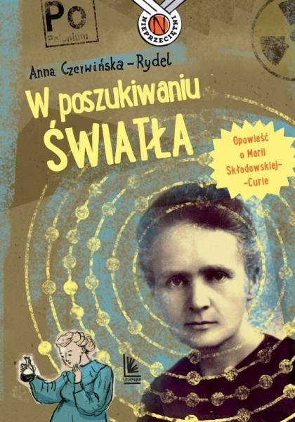 W poszukiwaniu światła Czerwińska-Rydel Anna