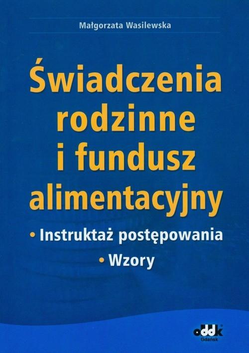 Świadczenia rodzinne i fundusz alimentacyjny Wasilewska Małgorzata