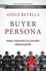 Buyer Persona. Poznaj i zrozum decyzje zakupowe swoich klientów Revella Adele