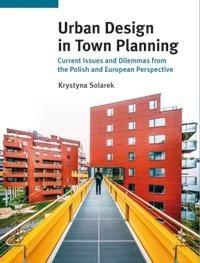 Urban Design in Town Planning Krystyna Solarek