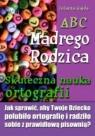ABC Mądrego Rodzica: Skuteczna nauka ortografii Jolanta Gajda