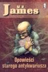 Opowieści starego antykwariusza James M.R.