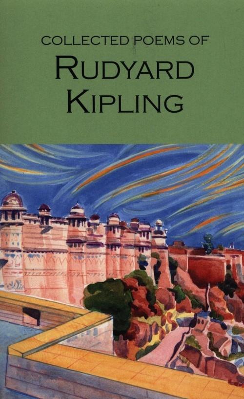 The Collected Poems of Rudyard Kipling Kipling Rudyard