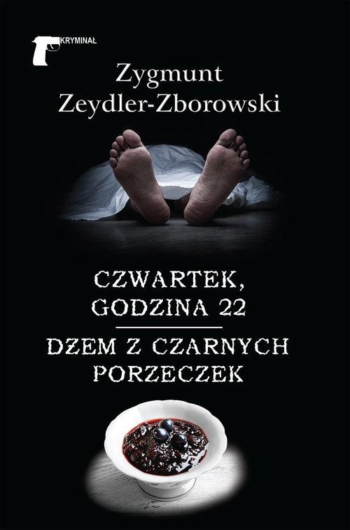 Czwartek godzina 22 / Dżem z czarnych porzeczek Zeydler-Zborowski Zygmunt