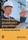 Prowadzenie działalności gospodarczej w branży budowlanej. Podręcznik do Maj Tadeusz