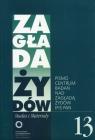 Zagłada Żydów Studia i Materiały /Rocznik 13/