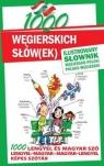 1000 węgierskich słów(ek) Ilustrowany słownik węgiersko-polski polsko-węgierski
