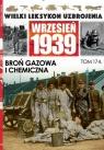 Wielki Leksykon Uzbrojenia Wrzesień 1939 Tom 174 Broń gazowa i chemiczna