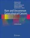 Rare and Uncommon Gynecological Cancers N Reed