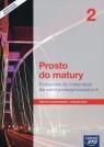 Prosto do matury 2. Podręcznik do matematyki dla szkół ponadgimnazjalnych. Zakres podstawowy i rozszerzony - Szkoły ponadgimnazjalne