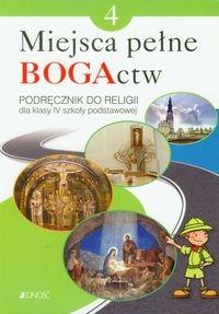 Miejsca pełne BOGActw 4. Religia. Podręcznik Mielnicki Krzysztof, Kondrak Elżbieta, Nosek Bogusław