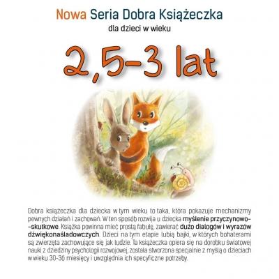 Nowa Seria Dobra Książeczka dla dzieci w wieku 2,5-3 lat Starok Agnieszka
